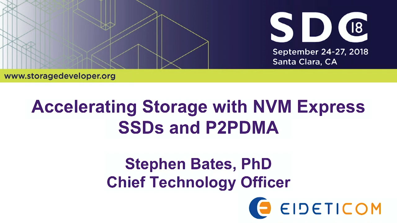 SDC 2018 - Accelerating Storage with NVM Express SSDs and P2PDMA